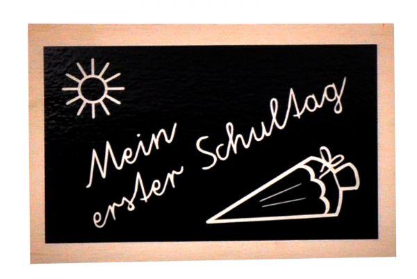 Holztafel Mein erster Schultag 10 x15cm